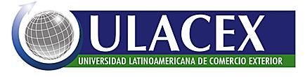 Universidad Latinoamericana de Comercio Exterior ULACEX